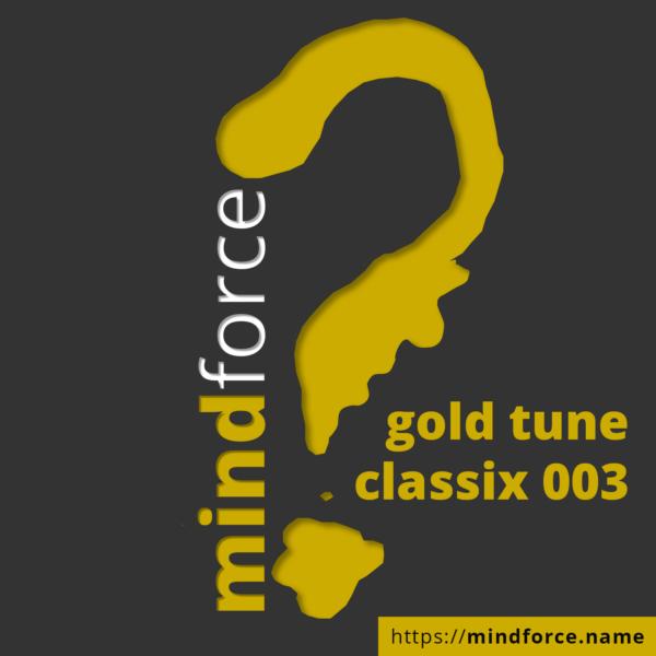 mindforce - gold tune classix 003 [MP3, 320 kbps]